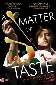 เชฟอัจฉริยะคว้าดาว A Matter of Taste: Serving Up Paul Liebrandt (2011)