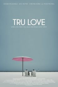 ถ้ารัก…อย่ากลัว Tru Love (2013)