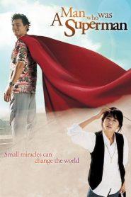 ยัยตัวร้ายกะนายซูเปอร์แมน A Man Who Was Superman (2008)