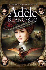 พลังอะเดลข้ามขอบฟ้าโค่น 5 อภิมหาภัย The Extraordinary Adventures of Adèle Blanc-Sec (2010)