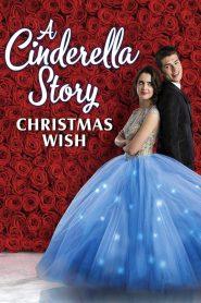 สาวน้อยซินเดอเรลล่า: คริสต์มาสปาฏิหาริย์ A Cinderella Story: Christmas Wish (2019)