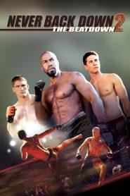เนฟเวอร์ แบ็ค ดาวน์ 2: สู้โค่นสังเวียน Never Back Down 2: The Beatdown (2011)