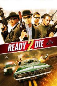 ปล้น…ไม่ยอมตาย Ready 2 Die (2014)