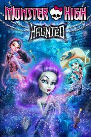 มอนสเตอร์ ไฮ หลอน Monster High: Haunted (2015)