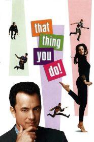 แด็ท ธิง ยู ดู ฝันให้เป็นดาว! That Thing You Do! (1996)