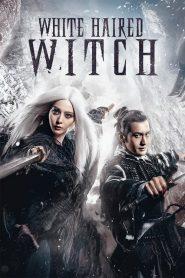 เดชนางพญาผมขาว The White Haired Witch of Lunar Kingdom (2014)