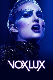 ว็อกซ์ ลักซ์ เกิดมาเพื่อร้องเพลง Vox Lux (2018)