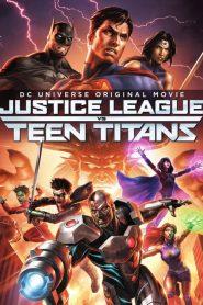 จัสติซ ลีก ปะทะ ทีน ไททัน Justice League vs. Teen Titans (2016)