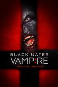 เมืองหลอน พันธุ์อมตะ The Black Water Vampire (2014)
