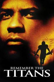 ไททันส์ สู้หมดใจ เกียรติศักดิ์ก้องโลก Remember the Titans (2000)