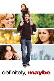 หนุ่มว้าวุ่น ลุ้นรักแท้ Definitely, Maybe (2008)