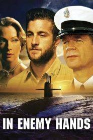 ยุทธการดำดิ่งนรก In Enemy Hands (2005)