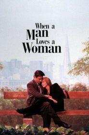 จะขอรักเธอตราบหัวใจยังมีอยู่ When a Man Loves a Woman (1994)