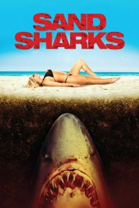 ฉลามล้านปีพันธุ์สะเทิ้นบก Sand Sharks (2011)