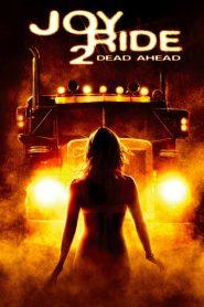 เกมหยอก หลอกไปเชือด 2: เชือดสุดทางนรก Joy Ride 2: Dead Ahead (2008)