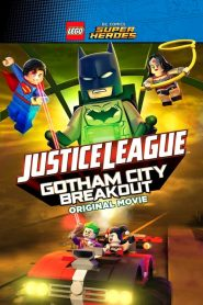 เลโก้ จัสติซ ลีก สงครามป่วนเมืองก็อตแธม LEGO DC Comics Super Heroes: Justice League – Gotham City Breakout (2016)