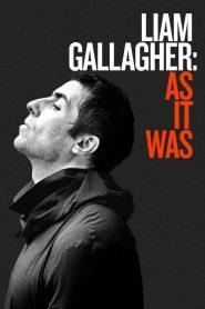 เลียม กัลลาเกอร์ ตัวตนไม่เคยเปลี่ยน Liam Gallagher: As It Was (2019)