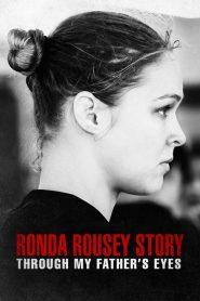 มองผ่านสายตาพ่อ: เรื่องราวชีวิตของรอนด้า ราวซีย์ The Ronda Rousey Story: Through My Father's Eyes (2019)