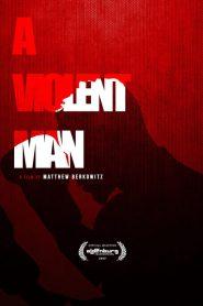 A Violent Man (2017)