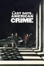ปล้นสั่งลา The Last Days of American Crime (2020)