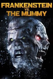 แฟรงเกนสไตน์ ปะทะ มัมมี่ Frankenstein vs. The Mummy (2015)