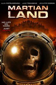 พายุมฤตยูดาวอังคาร Martian Land (2015)