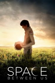 รักเราห่างแค่ดาวอังคาร The Space Between Us (2017)
