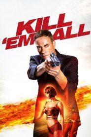 Kill 'em All (2017)