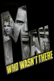 ปมฆ่า ปริศนาอำพราง The Man Who Wasn't There (2001)