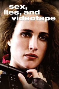 เซ็กซ์ ไลส์ แอนด์ วิดีโอเทป Sex, Lies, and Videotape (1989)