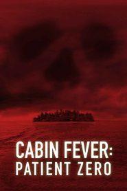 ต้นตำรับ เชื้อพันธุ์นรก Cabin Fever: Patient Zero (2014)