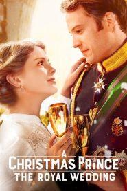 เจ้าชายคริสต์มาส: มหัศจรรย์วันวิวาห์ A Christmas Prince: The Royal Wedding (2018)