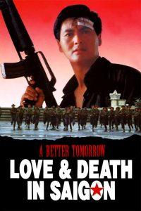 โหด เลว ดี 3 A Better Tomorrow III: Love and Death in Saigon (1989)